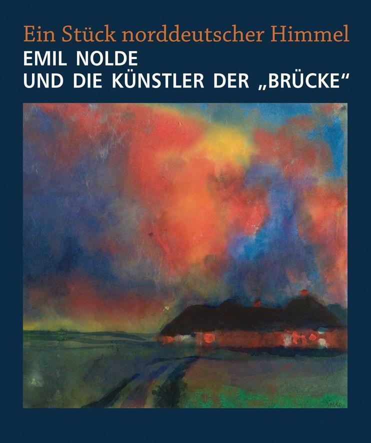 """Emil Nolde und die Künstler der """"""""Brücke"""""""""""