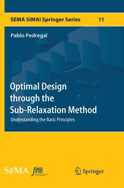 Optimal Design through the Sub-Relaxation Method