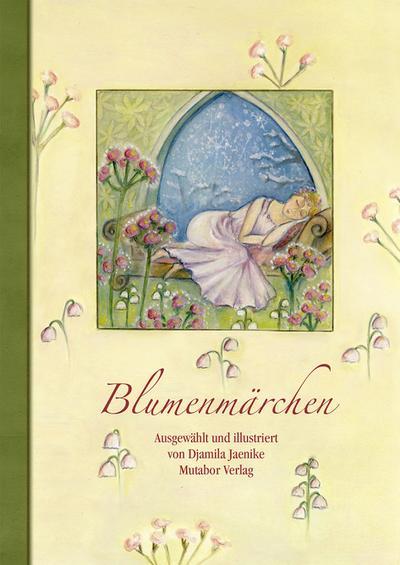 Blumenmärchen: Siebzig Blumenmärchen in sieben Kapiteln