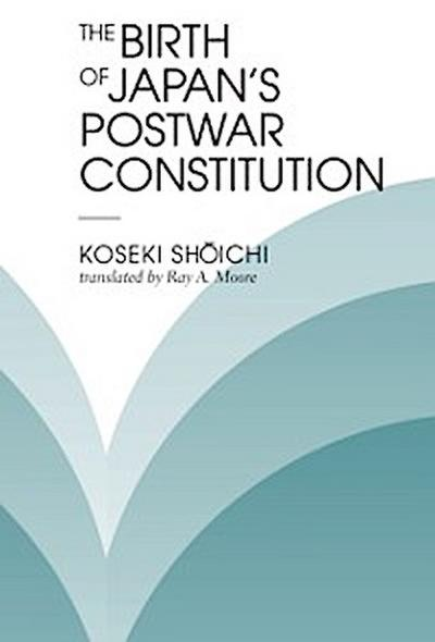 Birth Of Japan's Postwar Constitution