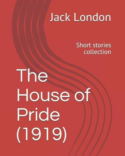 The House of Pride (1919): Short Stories Collection