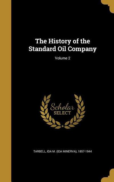 The History of the Standard Oil Company; Volume 2