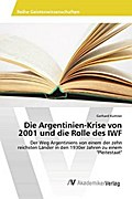 Die Argentinien-Krise von 2001 und die Rolle des IWF