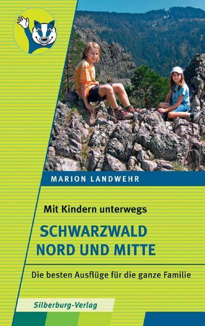 Mit Kindern unterwegs - Schwarzwald Nord und Mitte