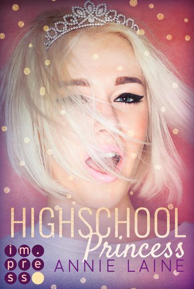 Highschool Princess. Verlobt wider Willen (Modern Princess 1)