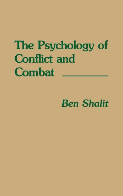 The Psychology of Conflict and Combat