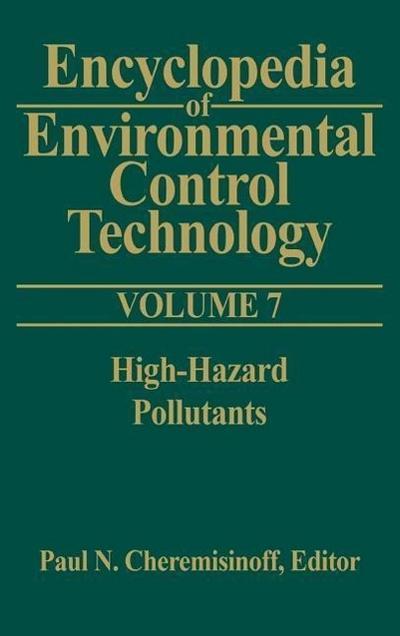 Encyclopedia of Environmental Control Technology: Volume 7: : High-Hazard Pollutants