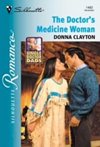Doctor's Medicine Woman (Mills & Boon Silhouette)