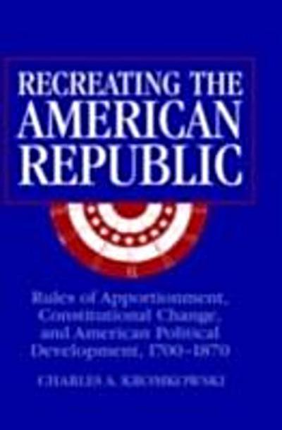 Recreating the American Republic