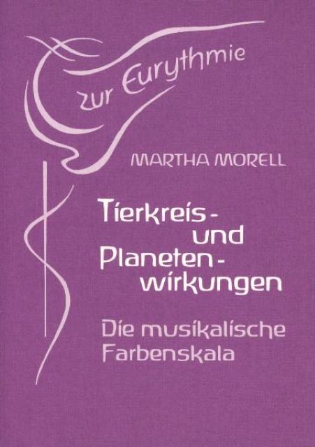 Tierkreis- und Planetenwirkungen in der sichtbaren Sprache Martha Morell