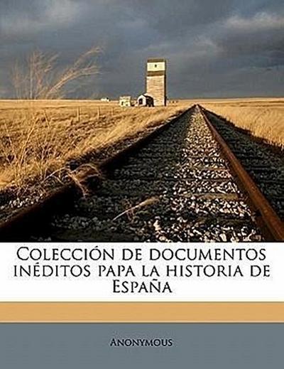Colección de documentos inéditos papa la historia de España Volume 3