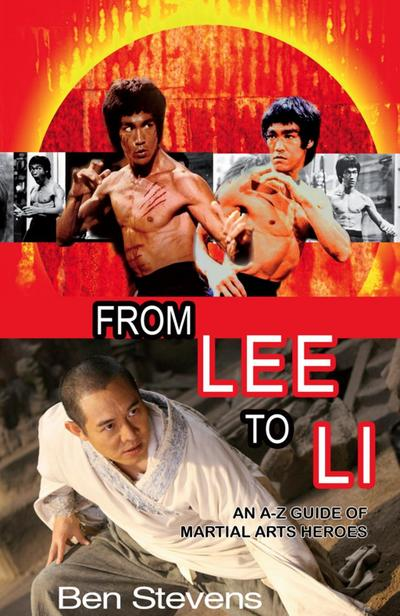 From Lee to Li: An A-Z guide of martial arts heroes