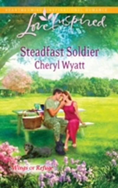 Steadfast Soldier (Mills & Boon Love Inspired) (Wings of Refuge, Book 7)