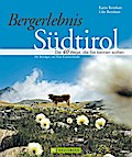 Bergerlebnis Südtirol: Die 40 Wege, die Sie kennen sollten
