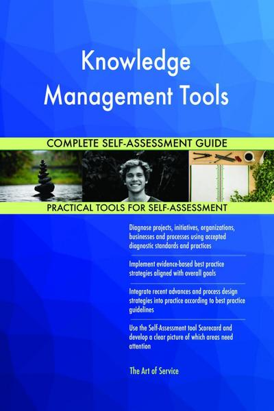 Knowledge Management Tools Complete Self-Assessment Guide