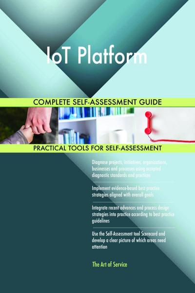 IoT Platform Complete Self-Assessment Guide
