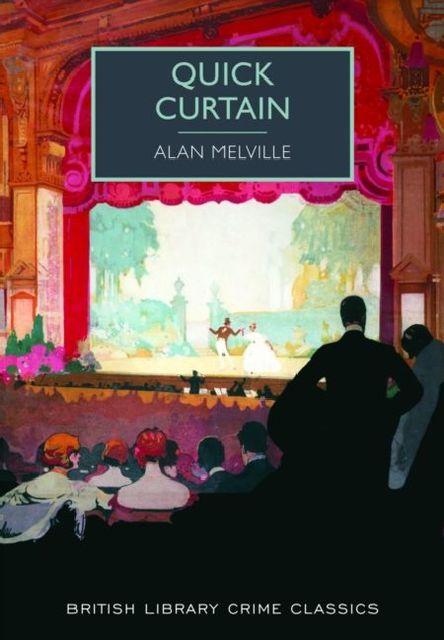 Quick Curtain, Alan Melville