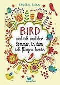 Bird und ich und der Sommer, in dem ich flieg ...