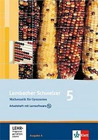 Lambacher Schweizer. 5. Schuljahr. Arbeitsheft plus Lösungsheft und Lernsoftware. Allgemeine Ausgabe