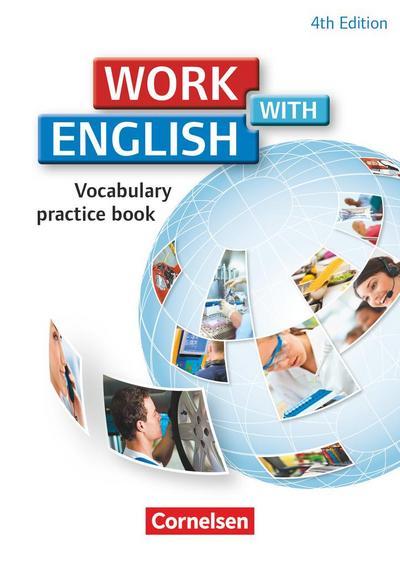 Work with English A2-B1.  Vocabulary Practice Book. Allgemeine Ausgabe