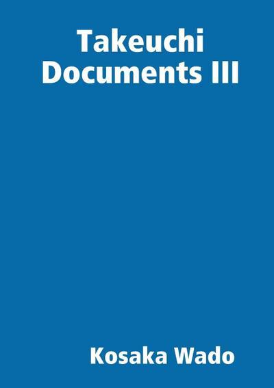 Takeuchi Documents III