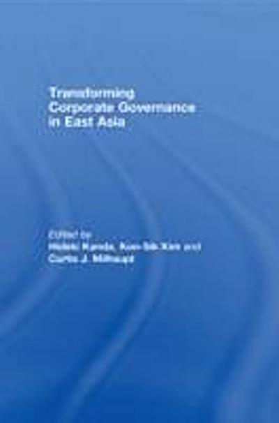 Transforming Corporate Governance in East Asia