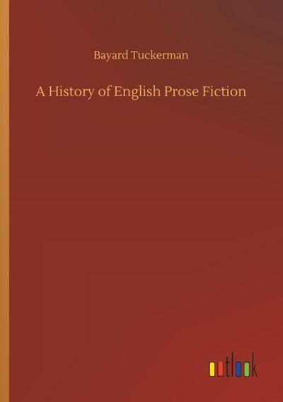 A History of English Prose Fiction