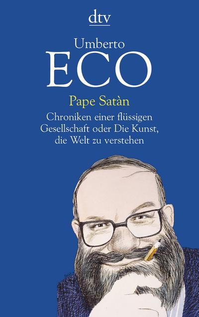 Pape Satàn: Chroniken einer flüssigen Gesellschaft oder Die Kunst, die Welt zu verstehen