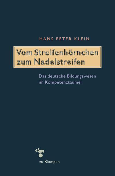 Vom Streifenhörnchen zum Nadelstreifen: Das deutsche Bildungswesen im Kompetenztaumel