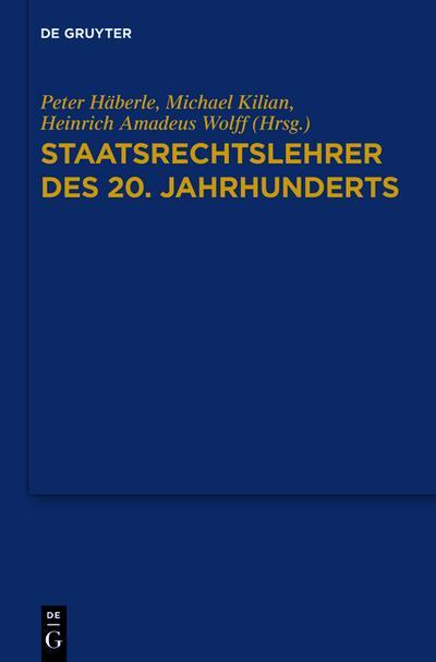 Staatsrechtslehrer des 20. Jahrhunderts: Deutschland - Österreich - Schweiz