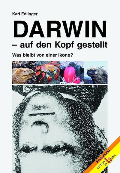 Darwin auf den Kopf gestellt: Was bleibt von einer Ikone?