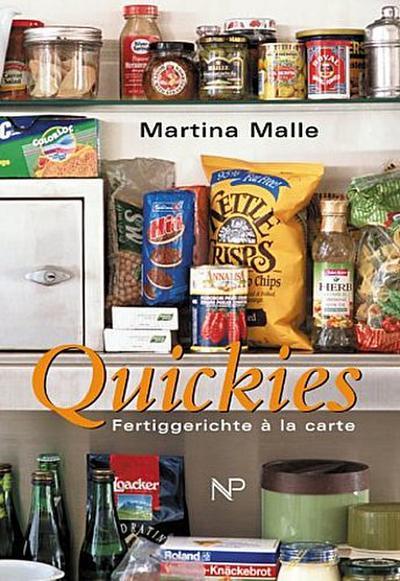 Quickies - Np Buchverlag - Taschenbuch, Deutsch, Martina Malle, Köstliches aus Fertigprodukten, Köstliches aus Fertigprodukten