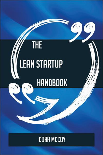 The Lean startup Handbook - Everything You Need To Know About Lean startup
