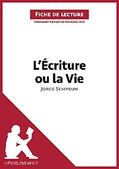 L'Écriture ou la Vie de Jorge Semprun (Fiche de lecture)