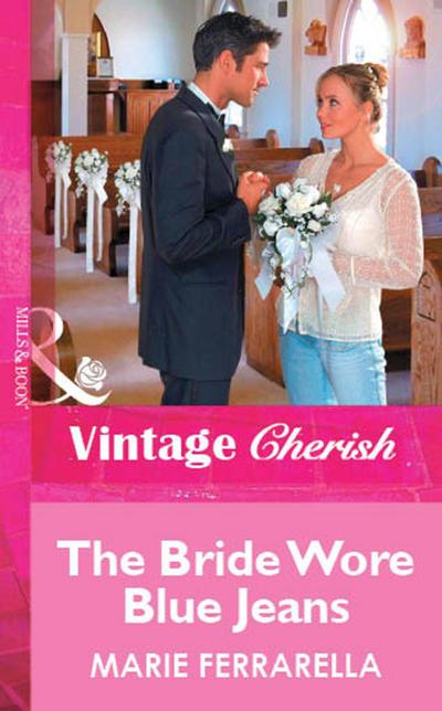 The Bride Wore Blue Jeans (Mills & Boon Vintage Cherish)