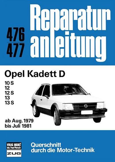 Opel Kadett D; 10S/12/12S/13/13S ab Aug. 1979 bis Juli 1981 // Reprint der 2. Auflage 1991; Reparaturanleitungen; Deutsch