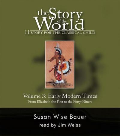 The Story of the World: History for the Classical Child: Early Modern Times: Audiobook