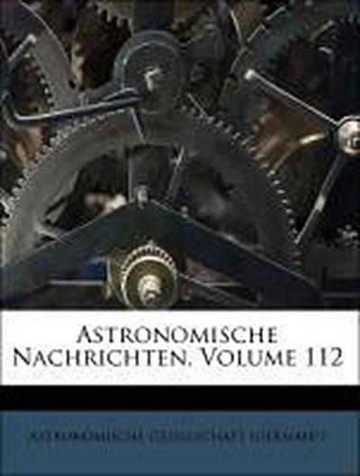 Astronomische Nachrichten, Volume 112
