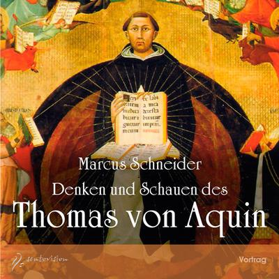 Denken und Schauen des Thomas von Aquin - 2 Audio-CDs