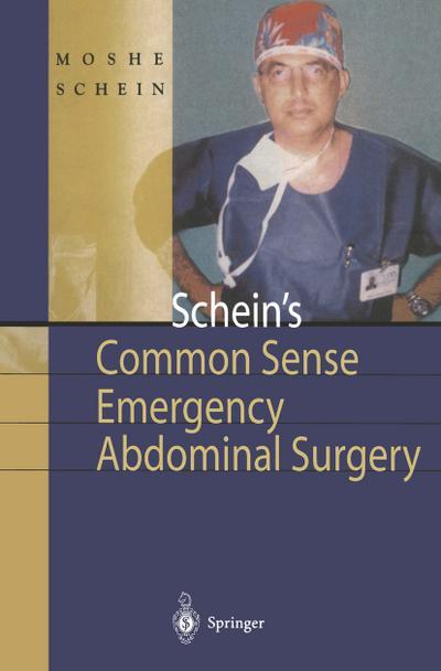 Schein's Common Sense Emergency Abdominal Surgery