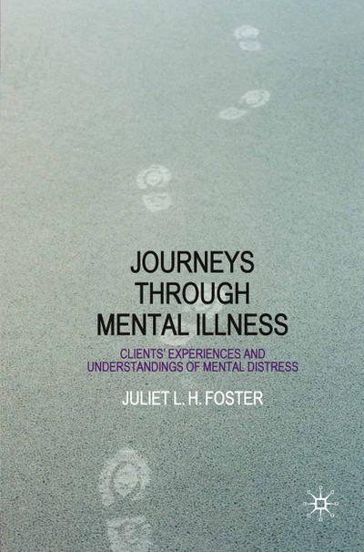 Journeys Through Mental Illness: Client Experiences and Understandings of Mental Distress