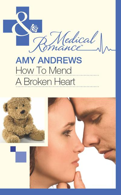 How To Mend A Broken Heart (Mills & Boon Medical)
