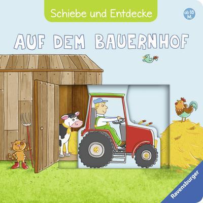 Schiebe und Entdecke: Auf dem Bauernhof; Ill. v. Fritz, Johanna; Deutsch; durchg. farb. Ill. u. Text