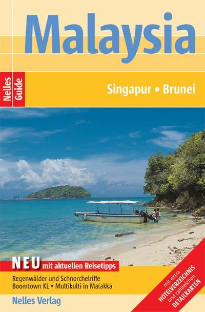 Nelles Guide Malaysia (Reiseführer) /  Singapur - Brunei - Nelles Verlag - Taschenbuch, Deutsch, Martin Kehr, Mit extra Hotelverzeichnis und zahlreichen Detailkarten, Mit extra Hotelverzeichnis und zahlreichen Detailkarten