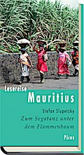 Lesereise Mauritius: Zum Segatanz unter dem F ...