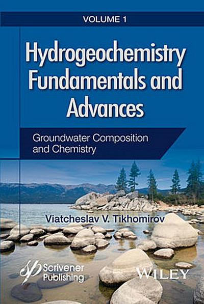 Hydrogeochemistry Fundamentals and Advances, Volume 1, Groundwater Composition and Chemistry