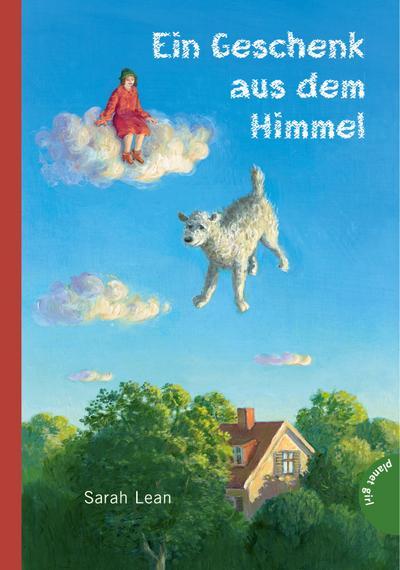 Ein Geschenk aus dem Himmel   ; Gest. v. Sowa, Michael /Übers. v. Ernst, Alexandra; Deutsch