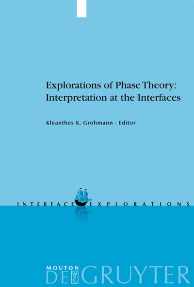 Explorations of Phase Theory: Interpretation at the Interfaces (Interface Explorations [Ie])