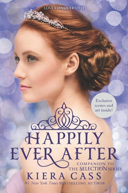 Happily Ever After: Companion to the Selection Series Kiera Cass