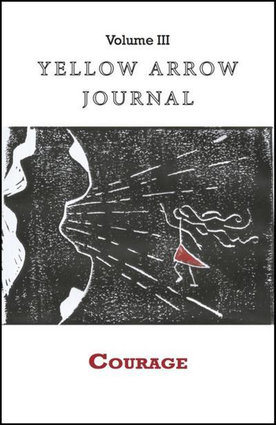 YAJ Courage, Vol. III (Yellow Arrow Journal)